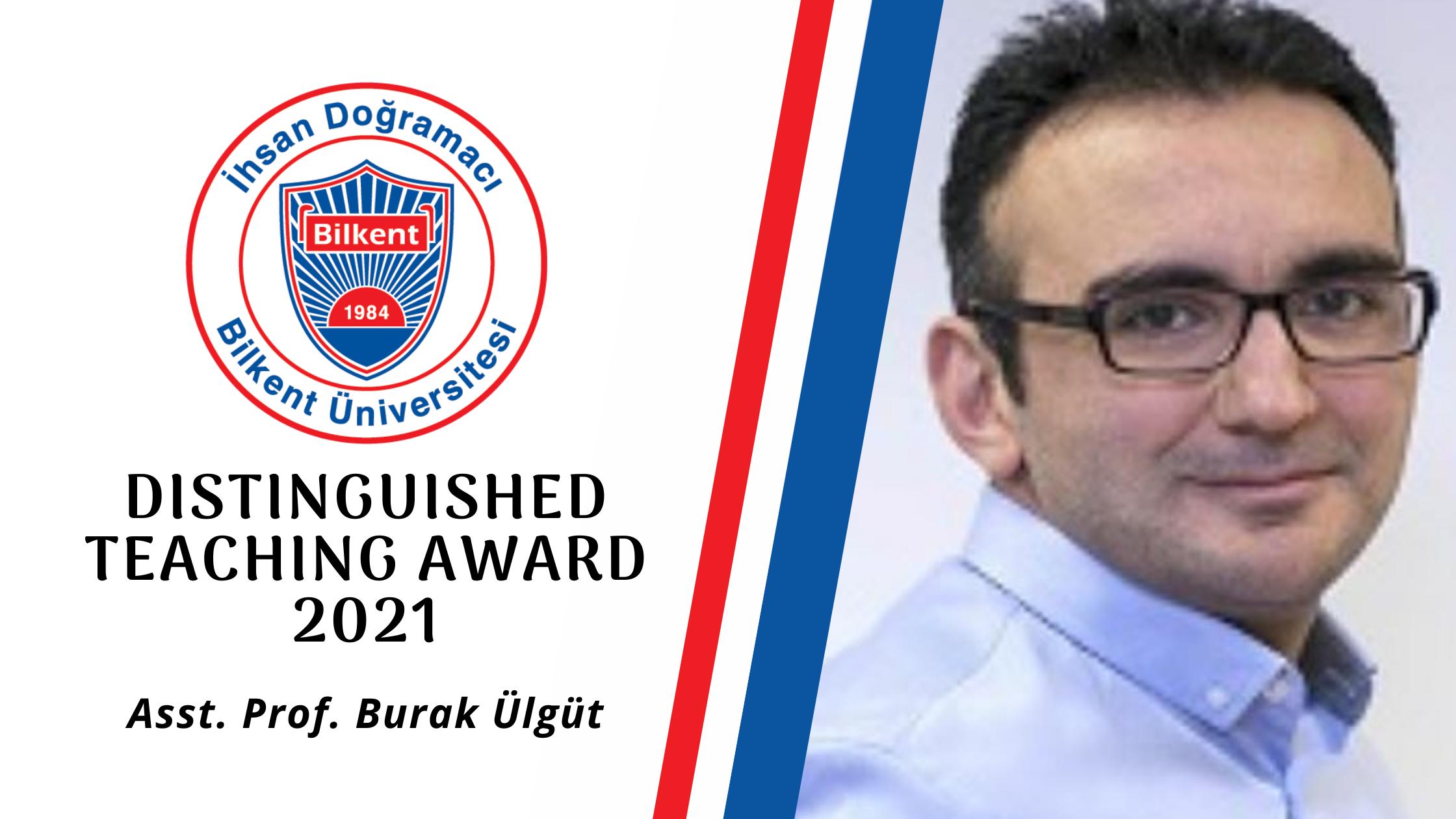 Asst. Prof. Burak Ülgüt Receives Distinguished Teaching Award for 2021